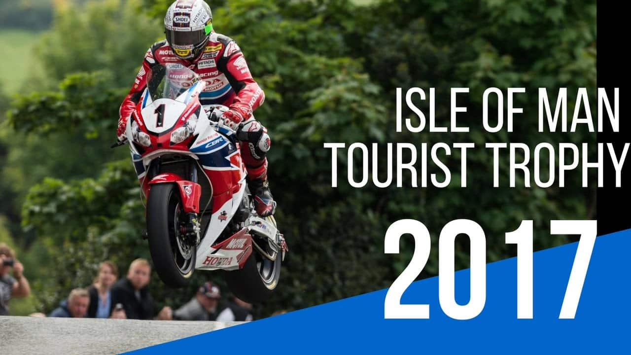 TT – Tourist Trophy - Ilha de Man 2017